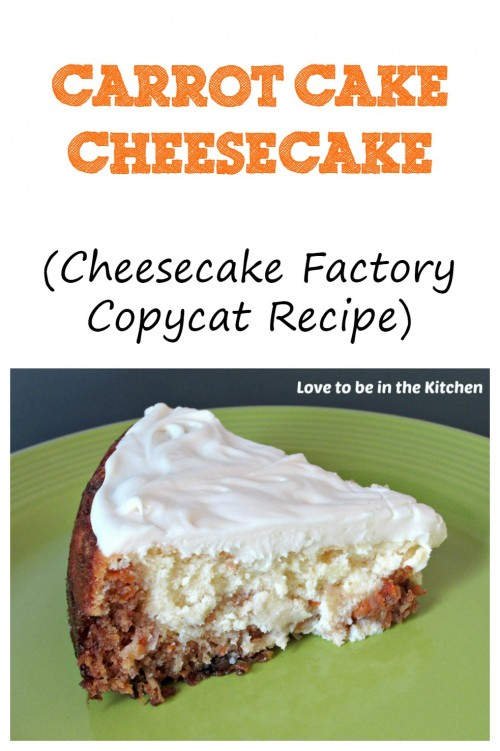 Carrot Cake Cheesecake (Cheesecake Factory Copycat Recipe)