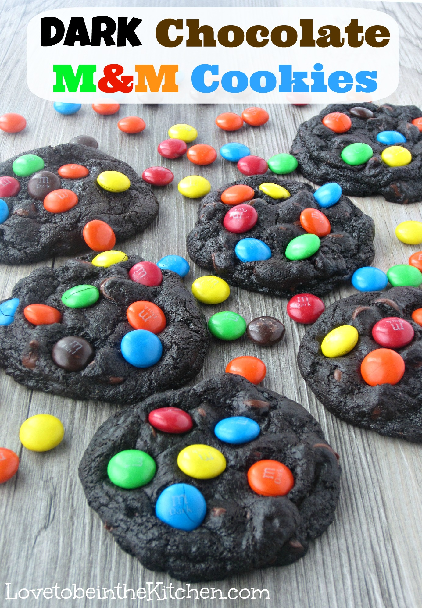 Dark Chocolate M&M Cookies - Love to be in the Kitchen