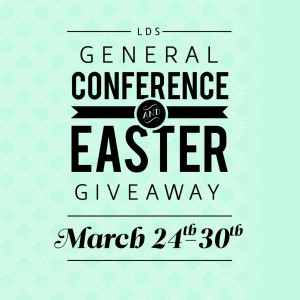 LDS General Conference and Easter Giveaway