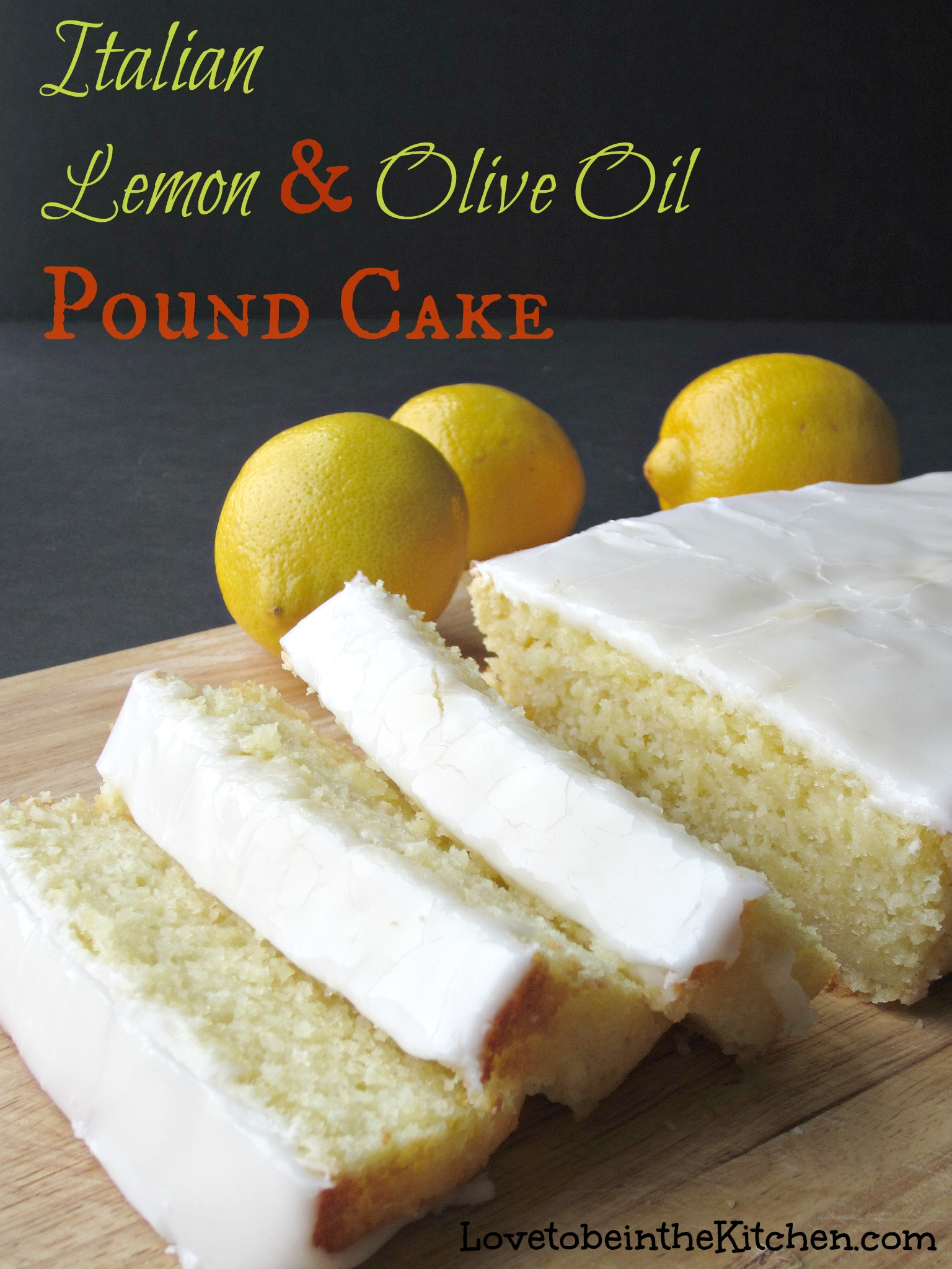 Italian Lemon & Olive Oil Pound Cake - Love to be in the Kitchen