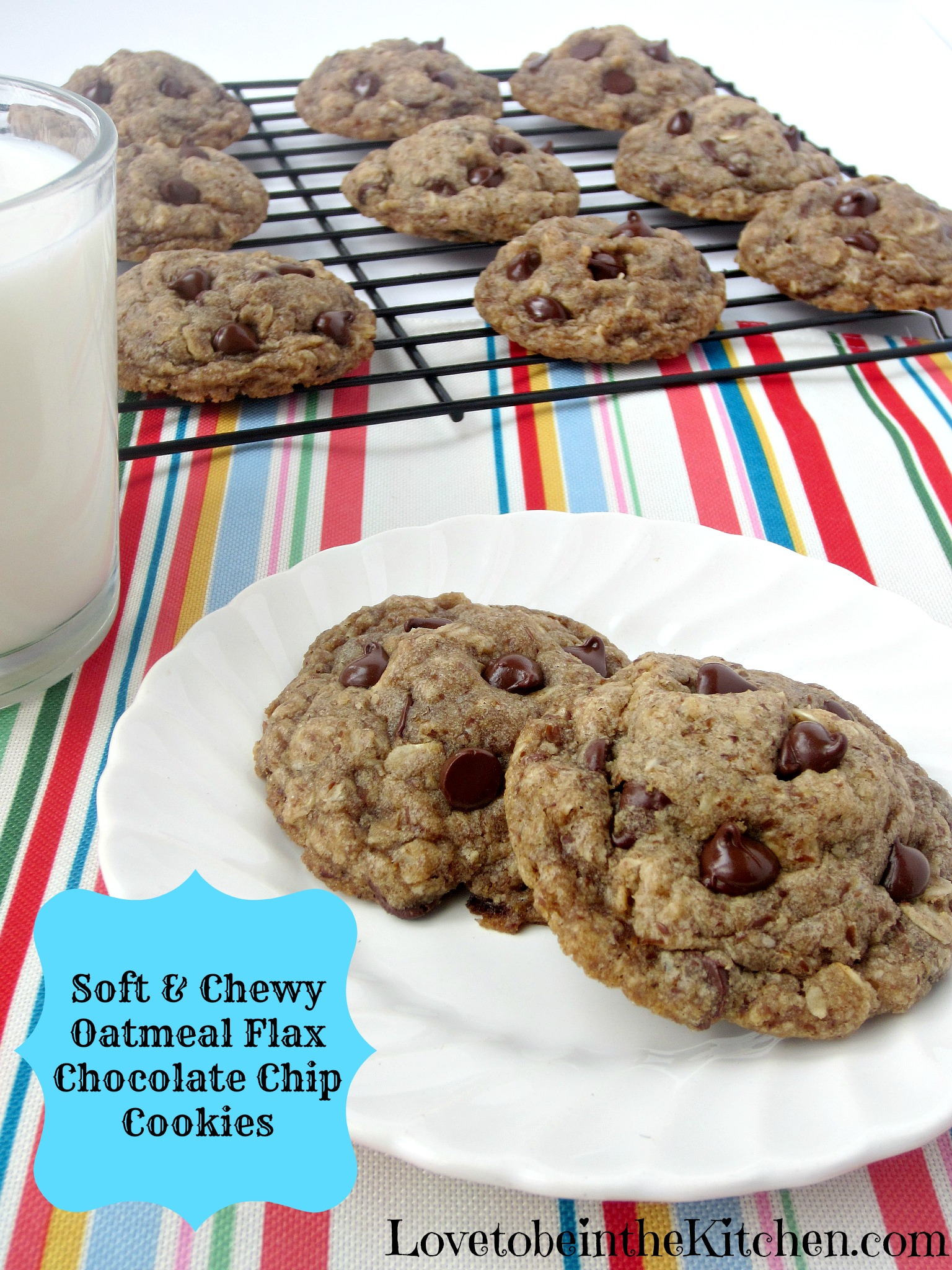 Soft and Chewy Oatmeal Flax Chocolate Chip Cookies - Love to be in ...