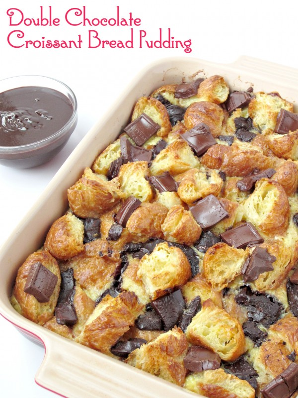 Double Chocolate Croissant Bread Pudding - Love to be in the Kitchen