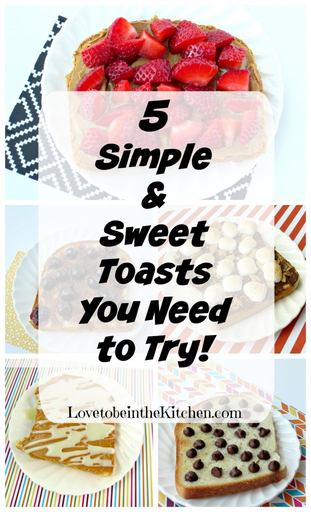 5 Simple & Sweet Toasts You Need to Try!