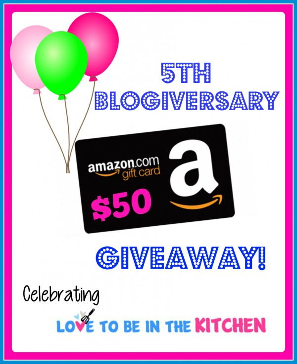 Love to be in the Kitchen 5th Blogiversary $50 Amazon Gift Card Giveaway! #giveaway