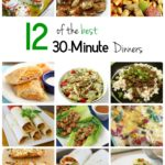 12 of the best 30-Minute Dinners