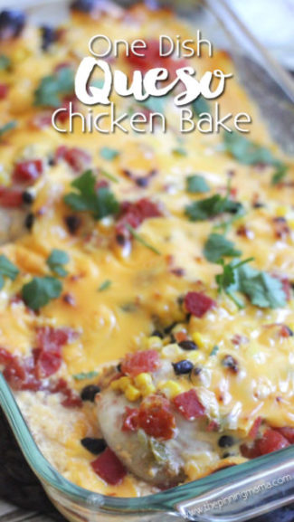 One Dish Queso Chicken Bake