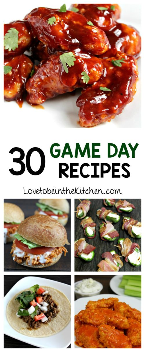 30 game day recipes love to be in the kitchen for Easy tailgating recipes for a crowd