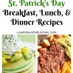 St. Patrick's Day Breakfast, Lunch, & Dinner Recipes