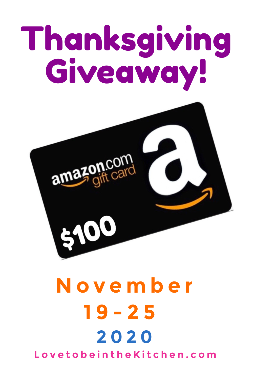 $100 Amazon Gift Card Giveaway from LovetobeintheKitchen.com