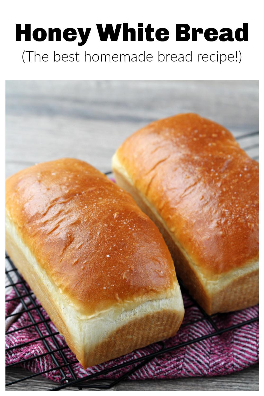 Honey White Bread (The best homemade bread recipe!)
